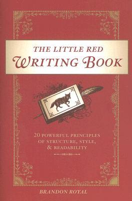 The Little Red Writing Book: 20 Powerful Principles of Structure, Style, and Readability EPUB