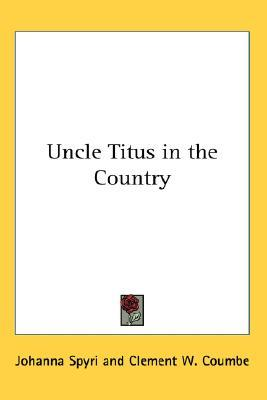 Uncle Titus in the Country by Johanna Spyri