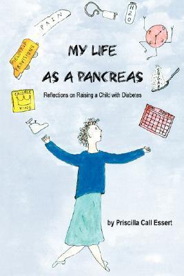 My Life as a Pancreas by Priscilla, Call Essert