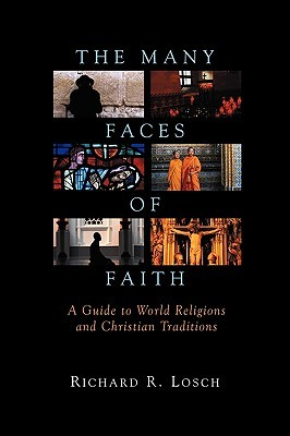 The Many Faces of Faith by Richard R. Losch