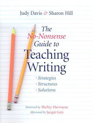 The No-Nonsense Guide to Teaching Writing by Judy  Davis