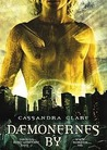 Dæmonernes by by Cassandra Clare