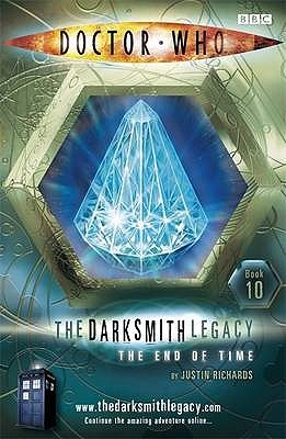 The End Of Time (Doctor Who: The Darksmith Legacy #10)