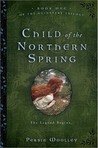 Child of the Northern Spring (Guinevere, #1)