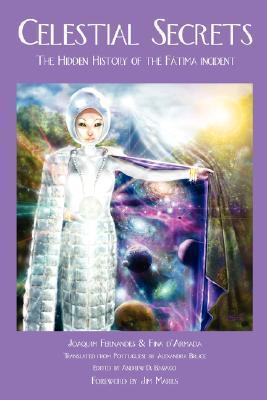 Ebook Celestial Secrets: The Hidden History of the Fatima Incident by Joaquim Fernandes TXT!