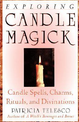 Exploring Candle Magick by Patricia J. Telesco