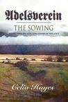 Adelsverein: The Sowing: Book Two of the Adelsverein Trilogy