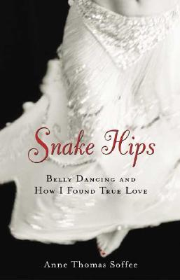 Snake Hips by Anne Thomas Soffee