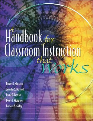 Handbook for Classroom Instruction That Works by Robert J. Marzano