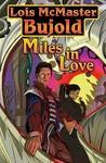 Miles in Love (Vorkosigan Omnibus, #6)