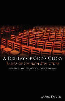 A Display of God's Glory by Mark Dever