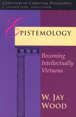 Epistemology by W. Jay Wood