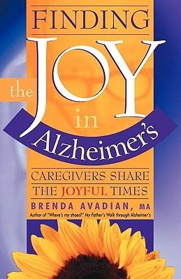 Finding the Joy in Alzheimer's by Brenda Avadian