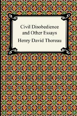 civil disobedience and other essays by henry david thoreau 16900