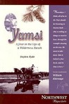 Yamsi: A Year in the Life of a Wilderness Ranch