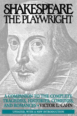 Shakespeare the Playwright by Victor L. Cahn