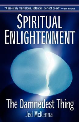 Spiritual Enlightenment: The Damnedest Thing