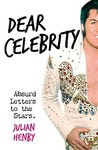 Dear Celebrity: Absurd Letters to the Stars