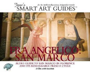Fra Angelico: San Marco: Audio Guide to San Marco in Florence and Its Remarkable Fresco Cycle [With Booklet]