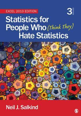 Statistics for People Who (Think They) Hate Statistics: Excel 2010 Edition