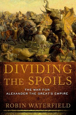 Dividing the Spoils by Robin A.H. Waterfield