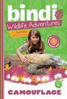 Camouflage (Bindi Wildlife Adventures, #4)