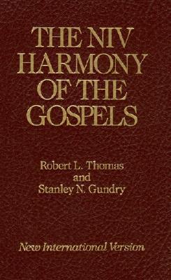 The NIV Harmony of the Gospels by Stanley N. Gundry