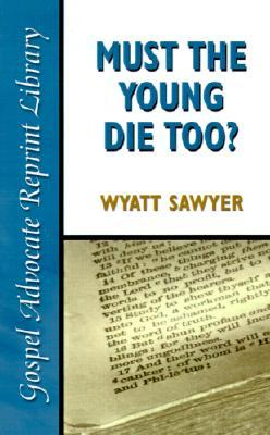 must-the-young-die-too