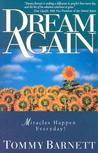 Dream Again: Miracles happen everyday