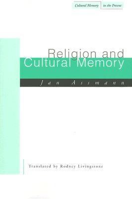 Religion and Cultural Memory: Ten Studies