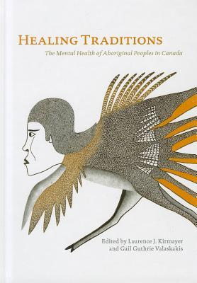 Healing Traditions: The Mental Health of Aboriginal Peoples in Canada