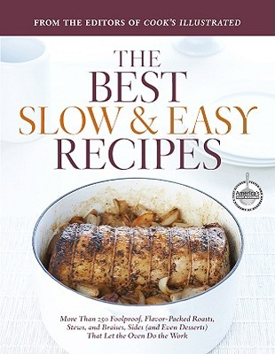 Best Slow and Easy Recipes by Cook's Illustrated Magazine
