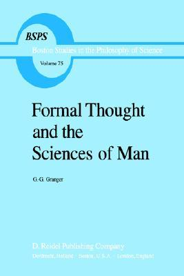 Formal Thought and the Sciences of Man: With Author's Postface to the English Edition