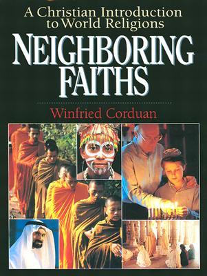 Neighboring faiths a christian introduction to world religions by neighboring faiths a christian introduction to world religions fandeluxe Choice Image