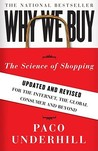 Why We Buy: The Science of Shopping: Updated and Revised for the Internet, the Global Consumer, and Beyond