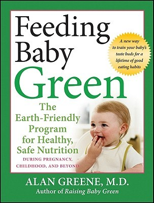 Feeding Baby Green by Alan Greene