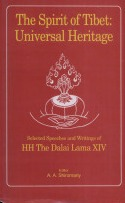 The Spirit Of Tibet, Universal Heritage: Selected Speeches And Writings Of Hh The Dalai Lama Xiv