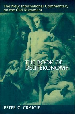 The Book of Deuteronomy by Peter C. Craigie