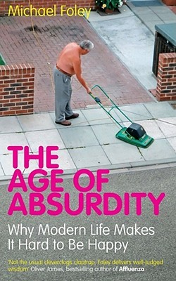 The Age Of Absurdity by Michael Foley