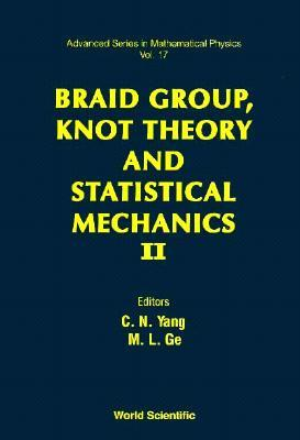 Braid Group, Knot Theory And Statistical Mechanics Ii (Advanced Series In Mathematical Physics, Vol 17)