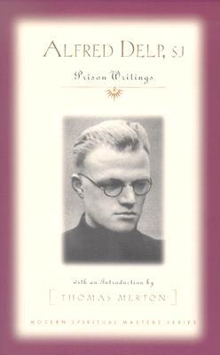 Alfred Delp, S.J.: Prison Writings por Alfred Delp MOBI PDF 978-1570755248