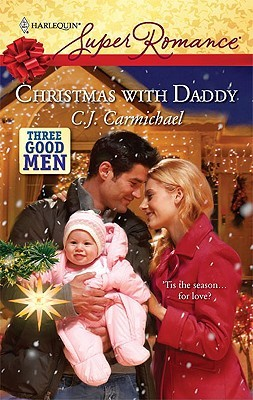Christmas with Daddy (Three Good Men #3) by C.J. Carmichael