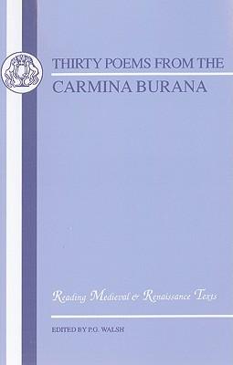 Carmina Burana: Thirty Poems
