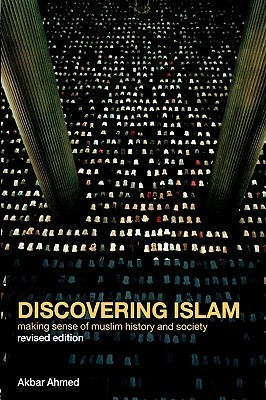 Discovering Islam: Making Sense of Muslim History and Society (ePUB)