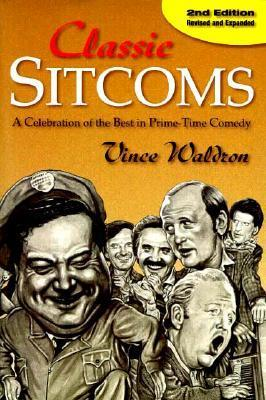 Classic Sitcoms: A Celebration of the Best in Prime-Time Comedy