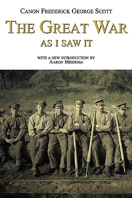 The Great War as I Saw It by Frederick George Scott
