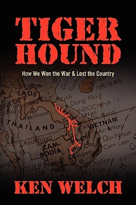 Tiger Hound: How We Won the War & Lost the Country