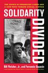 Solidarity Divided by Bill Fletcher Jr.