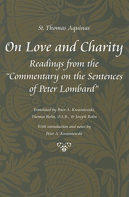 On Love and Charity: Readings from the Commentary on the Sentences of Peter Lombard (Thomas Aquinas in Translation)