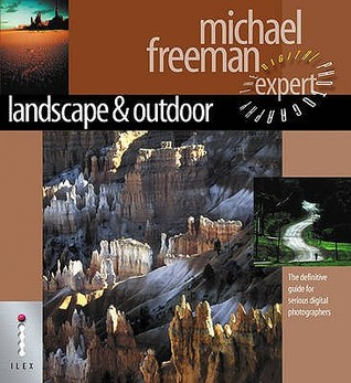 Landscape and Nature: The Definitive Guide to Serious Digital Photographers